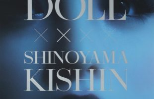 LOVE DOLL × SHINOYAMA KISHIN。